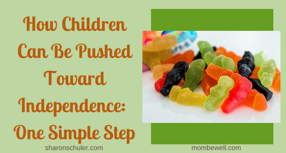 How Children Can Be Pushed Toward Independence: One Simple Step