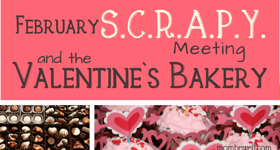 February S.C.R.A.P.Y. Meeting and the Valentine's Bakery