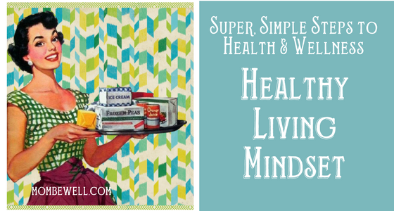 Super, Simple Steps to Health and Wellness: Healthy Living Mindset