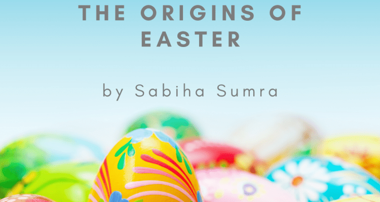 THE ORIGINS OF EASTER