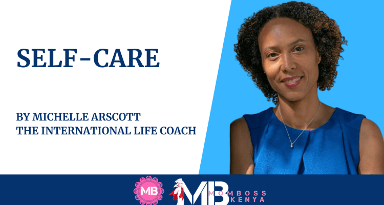 SELF-CARE – by Michelle Arscott – The International Life Coach