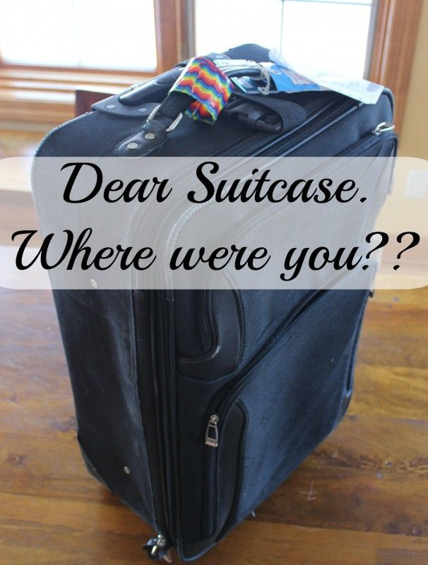 Dear Suitcase, Where Did You Go? The story of my lost suitcase.