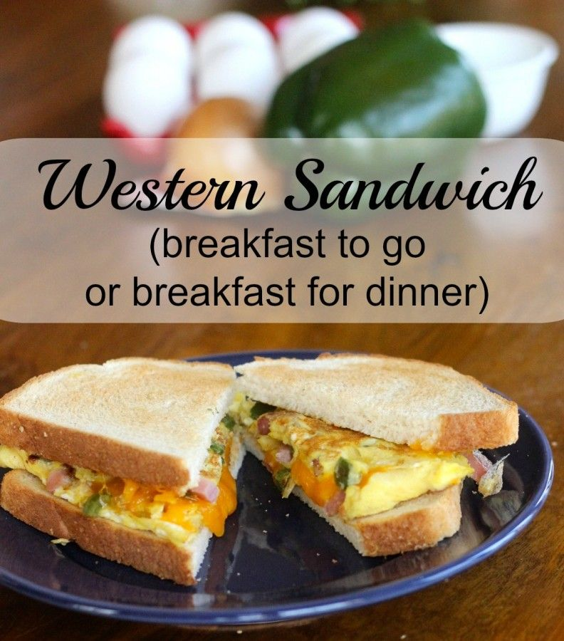 Western Sandwich - breakfast to go or breakfast for dinner!