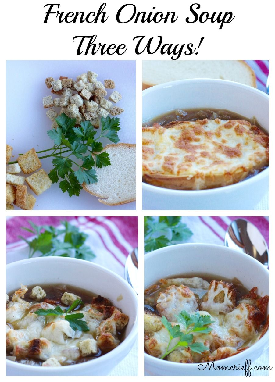 French Onion Soup - three ways
