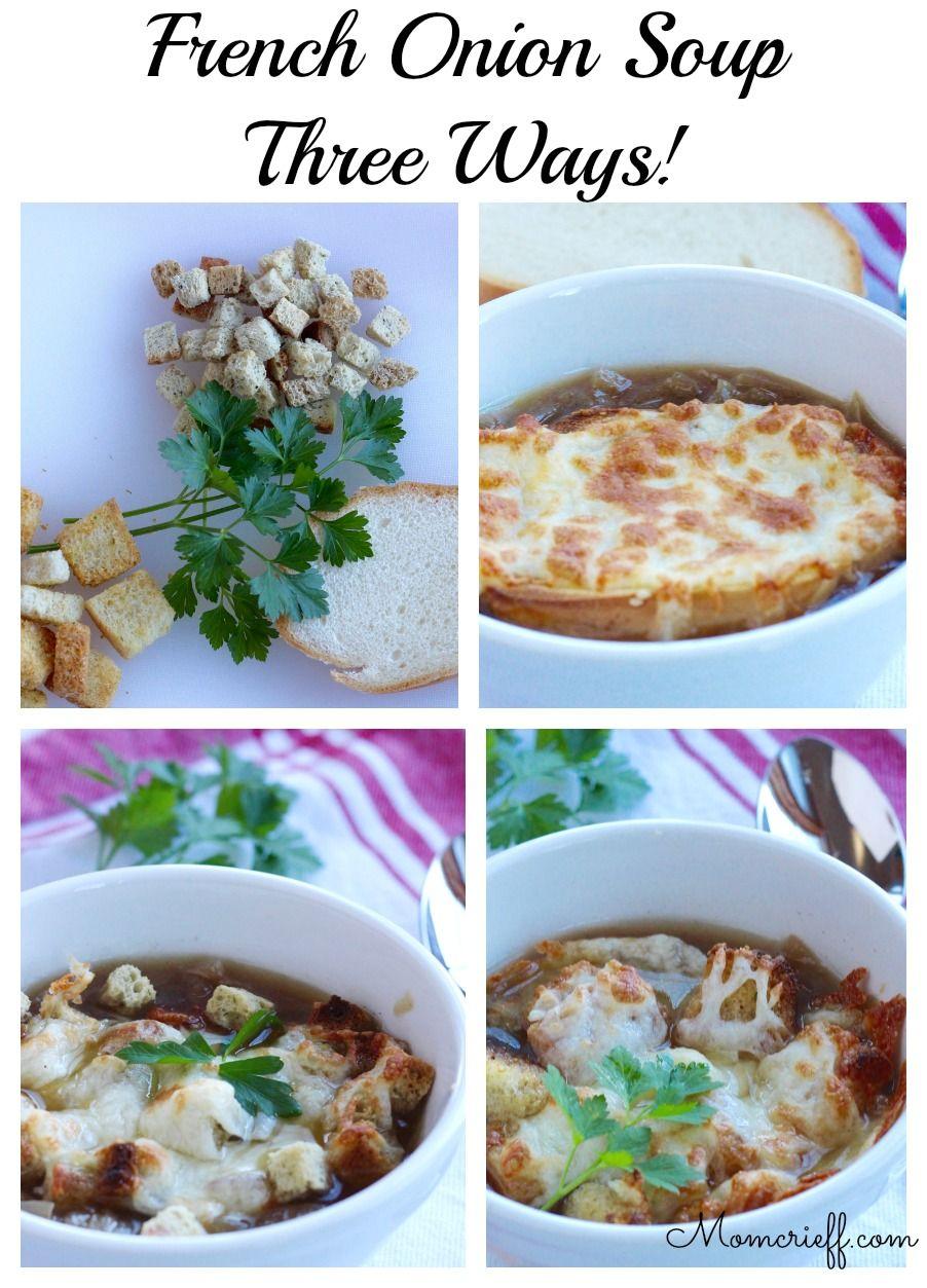 French Onion Soup - three ways