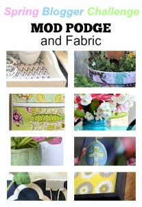 Spring Blogger Challenge. Mod Podge and fabric