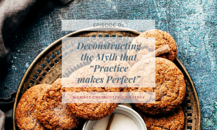 "Episode 06: Deconstructing the Myth that ""Practice makes perfect"""