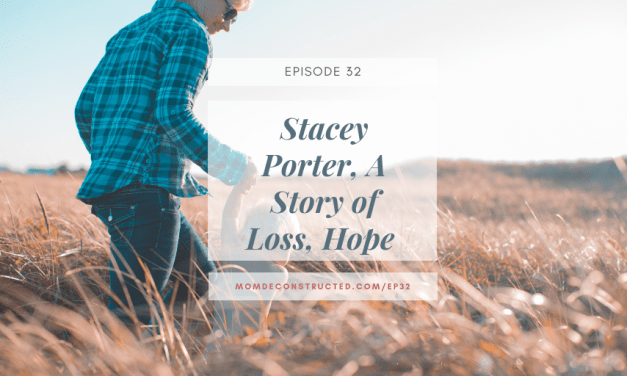 Episode 32: Stacey Porter, A Story of Loss, Hope