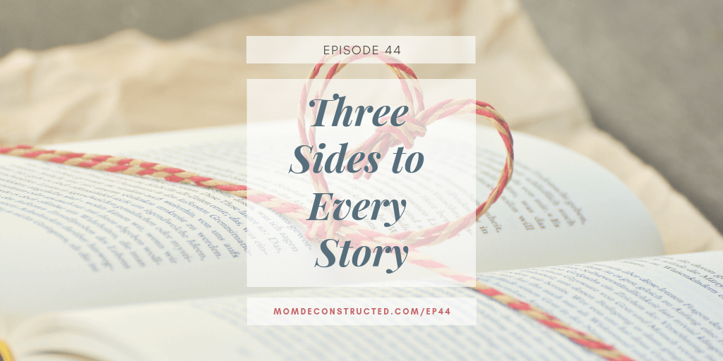 Episode 44: Three Sides to Every Story