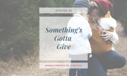 Episode 56: Something's Gotta Give