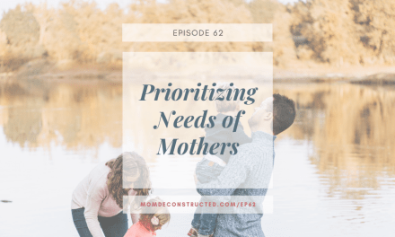 Episode 62: Prioritizing Needs of Mothers