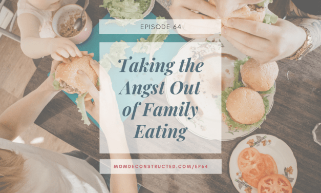 Episode 64: Taking the Angst Out of Family Eating