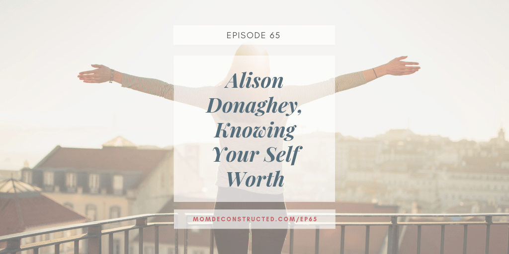 Episode 65: Alison Donaghey, Knowing Your Self Worth