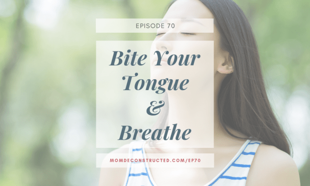Episode 70: Bite Your Tongue & Breathe