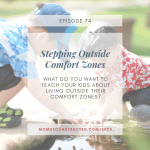 Episode 74: Stepping Outside Comfort Zones