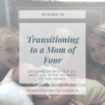 Episode 78: Transitioning to a Mom of Four