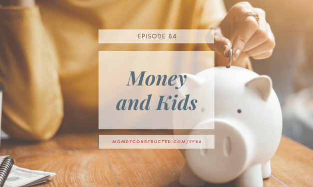 Episode 84: Money and Kids