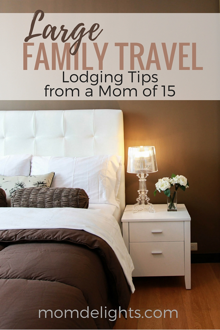 Large Family Travel: Lodging Tips From a Mom of 15