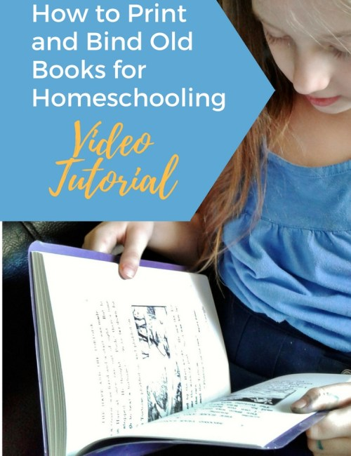 How to Print and Bind Old Books for Homeschooling {Video Tutorial}
