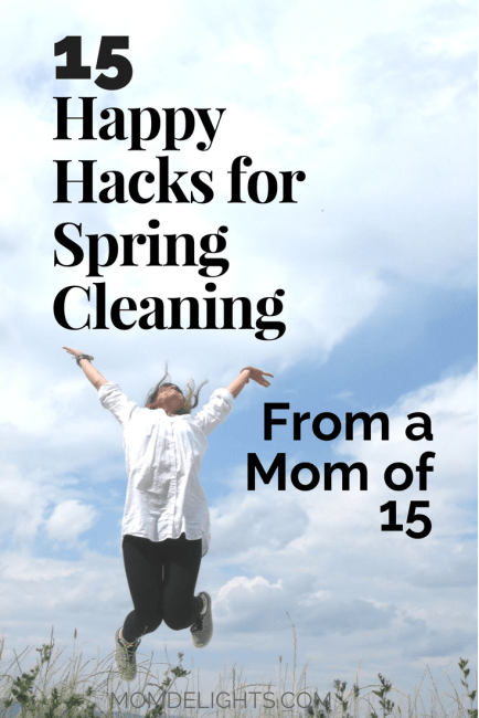 15 Happy Hacks for Spring Cleaning from a Mom of 15