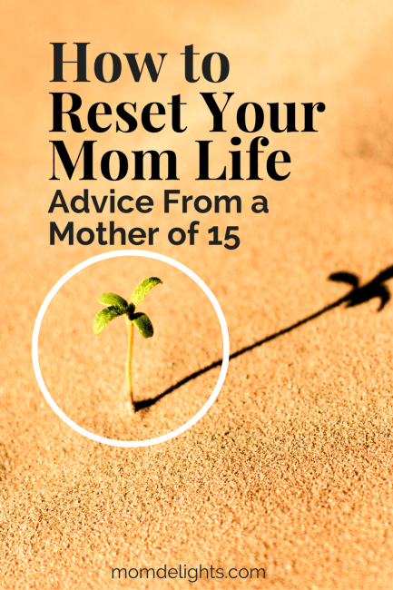 How to Reset Your Mom Life