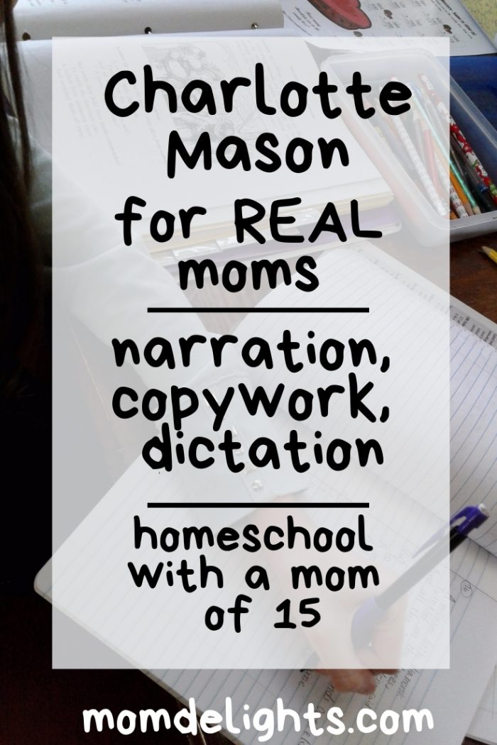 Charlotte Mason for Real Moms:  Narration, Copywork, and Dictation