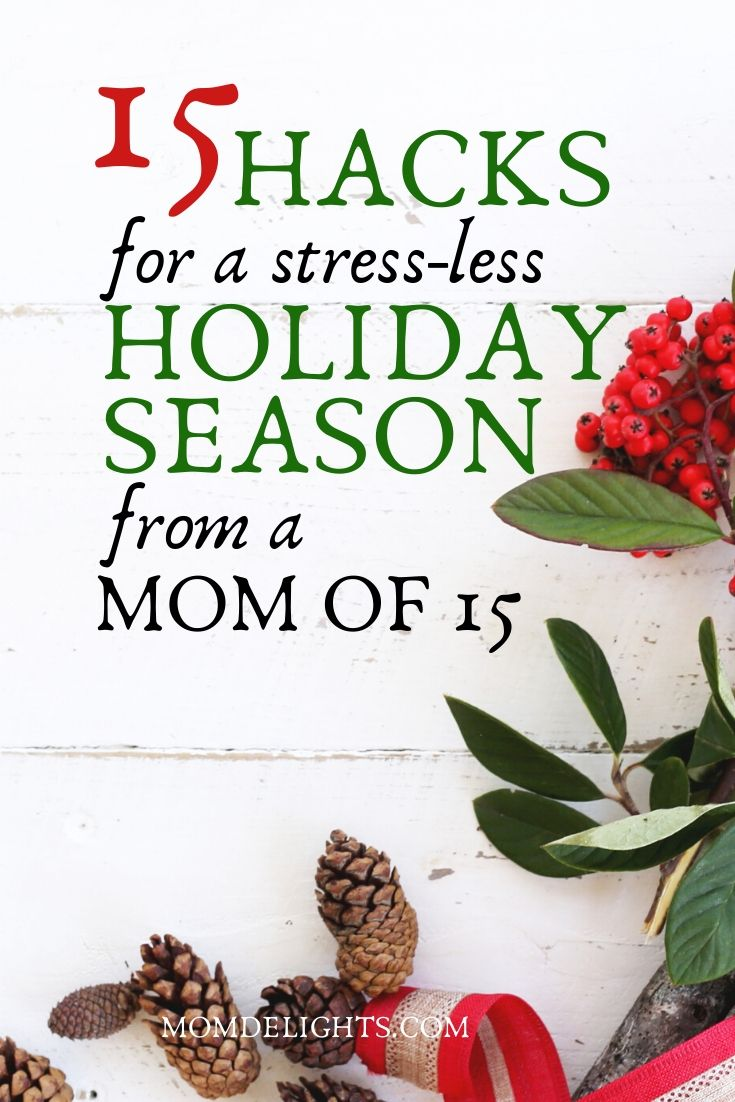 15 hacks for a stress-less holiday season from a mom of 15