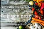 3 semanas de dieta desintoxicante para adelgazar- La dieta depurativa