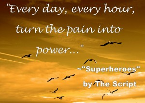 """""""Every day, every hour, turn the pain into power.."""" Counseling can transform your life."""