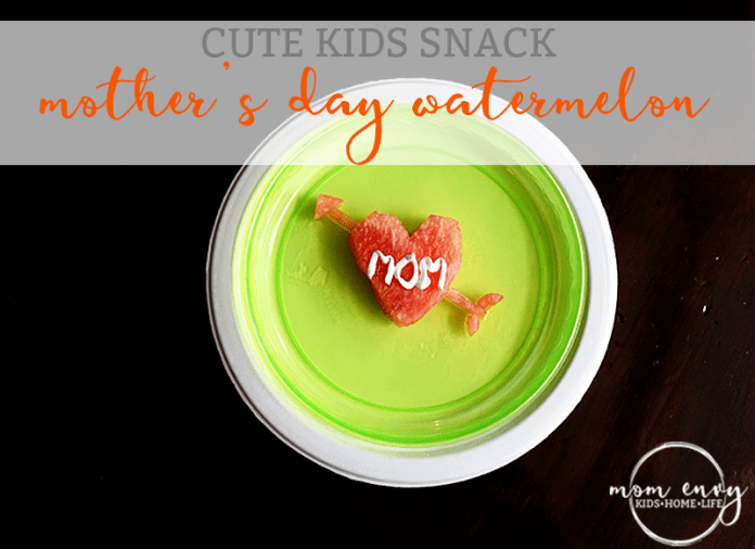 cute kids snacks watermelon mothers day theme mom envy