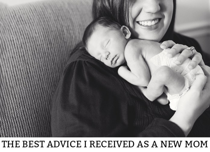 The Best Advice I Received as a New Mom. Learn the advice I received as a new Mom that helped me survive my first year. There is so much parenting advice it can be overwhelming. Learn the Mom Advice I got to ease my concerns.