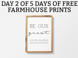 Farmhouse Printables Be Our Guest - Free farmhouse print that's perfect for family rooms, living rooms, and guest rooms. Two different styles available. Customizable to include your own Wifi password. JPEG, SVG, and Silhouette files included. #farmhousestyle #fixerupper #freeprints