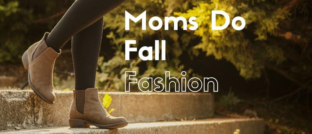Moms Do Fall Fashion