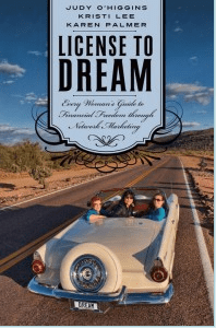 Licence to Dream:  Every Woman's Guide to Financial Freedom through Network Marketing