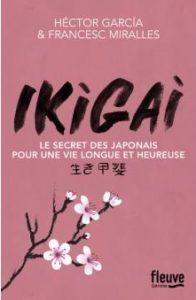 Ikigai le secret des japonais pour une vie longue et heureuse