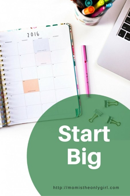 Planning for the new year but don't know where to start? Start big! https://momistheonlygirl.com
