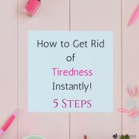How to Get Rid of Tiredness Instantly! 5 Steps