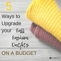 5 Simple Ways to Spruce up your Fall Fashion Outfits on a Budget
