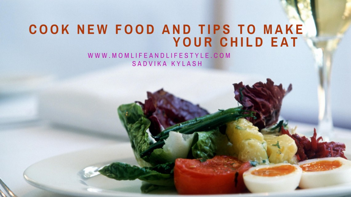 Cook new food and tips to make your child eat