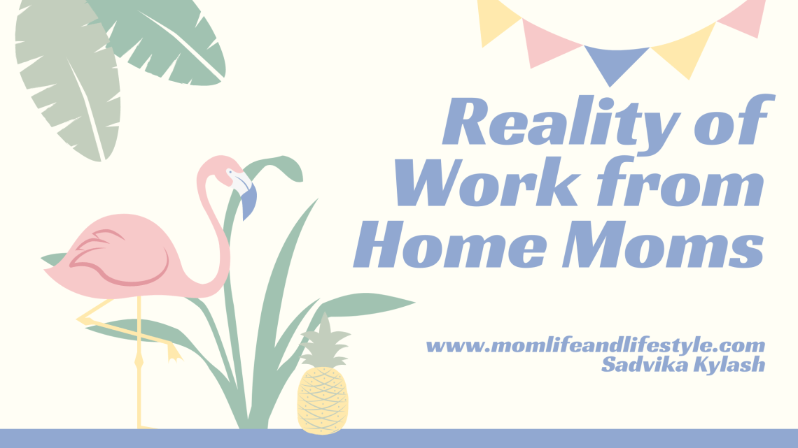 Reality of Work From Home Moms