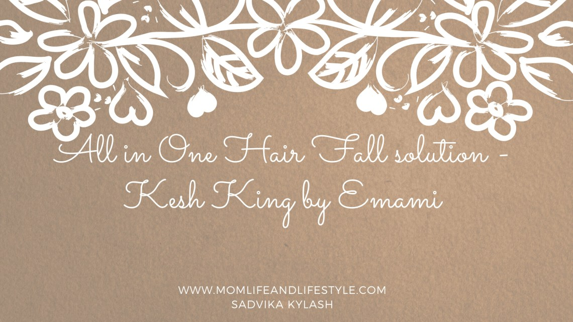 All in One Hair Fall solution - Kesh King by Emami