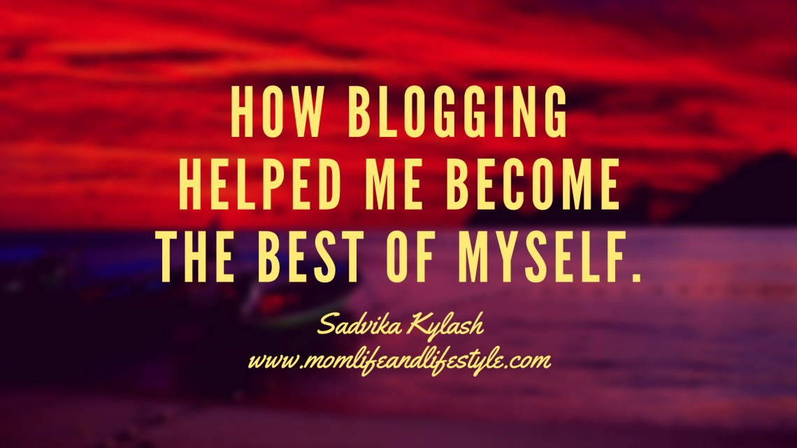 How blogging helped me become the best of myself.