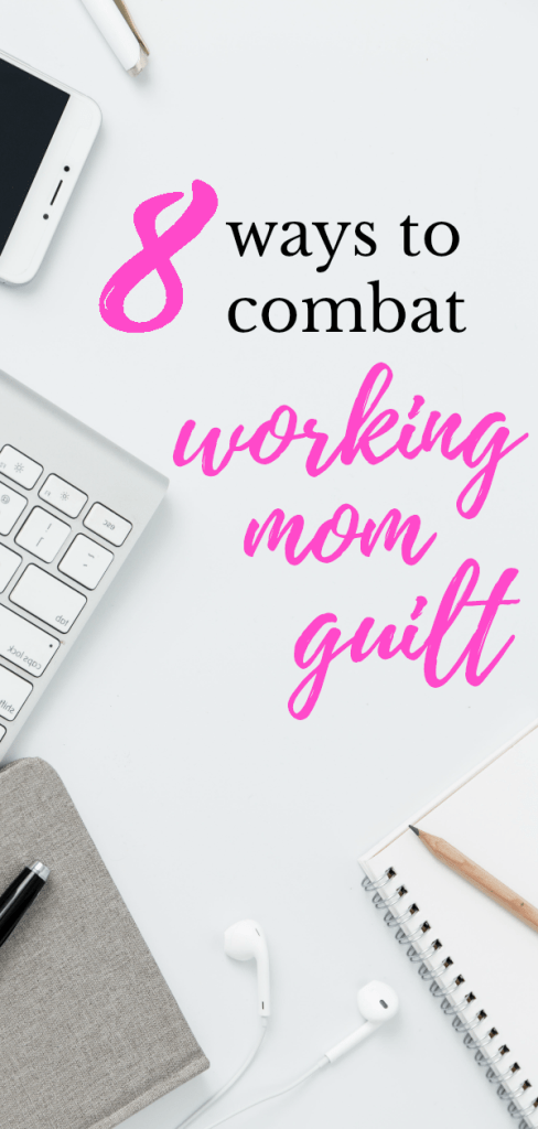 overcome working mom guilt