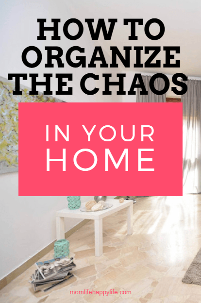 How to organize the chaos in your home