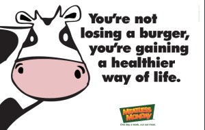 You're not losing a burger, you're gaining a healthier way of life