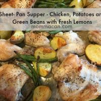 Easy Sheet - Pan Supper Recipe - Chicken, Potatoes and Green Beans with Fresh Lemons