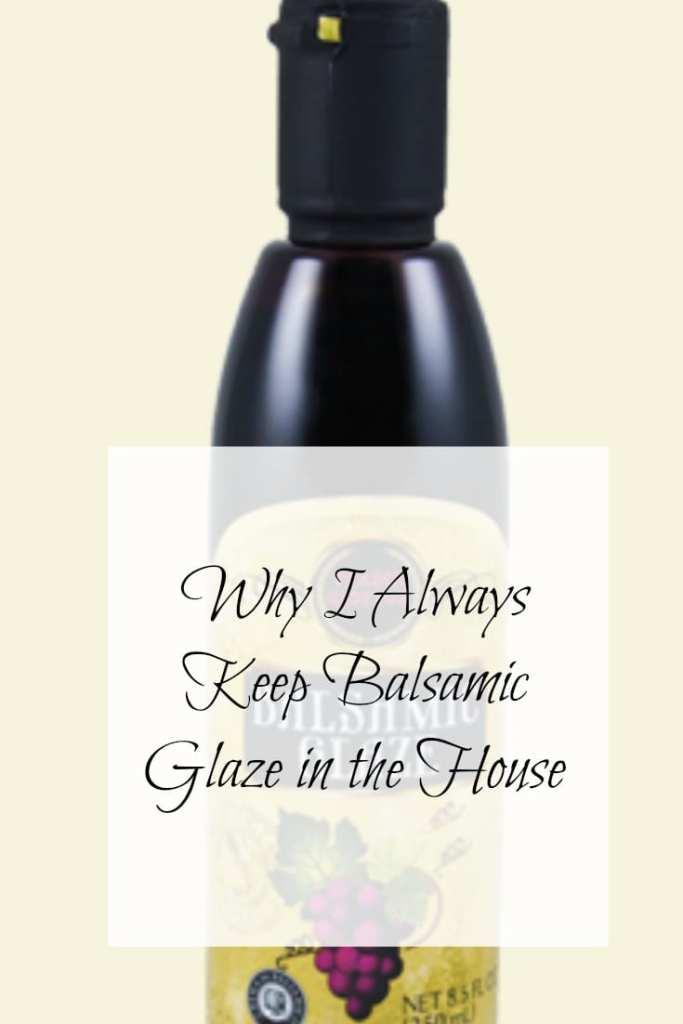 Why I Always Keep Balsamic Glaze in the House