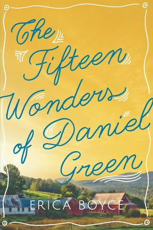 The Fifteen Wonders of Daniel Green by Erica Boyce