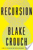 Recursion by Blake Crouch – Book Review