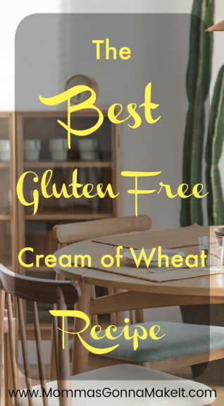 gluten free cream of wheat, cream of wheat, GF, gluten free, breakfast, hot cereal